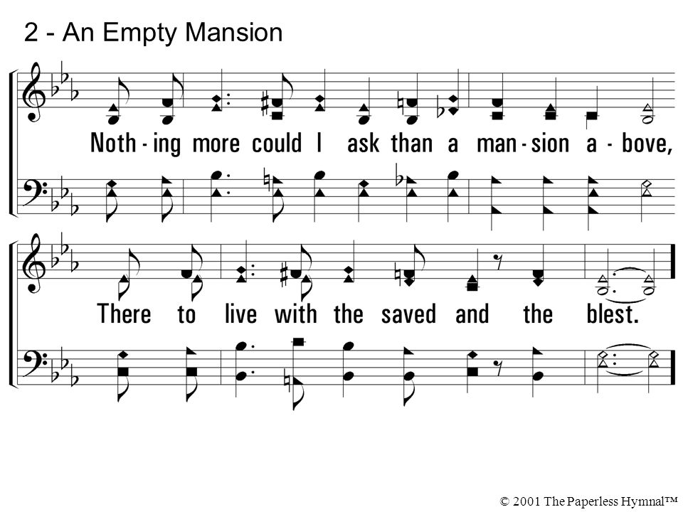 2 - An Empty Mansion © 2001 The Paperless Hymnal™