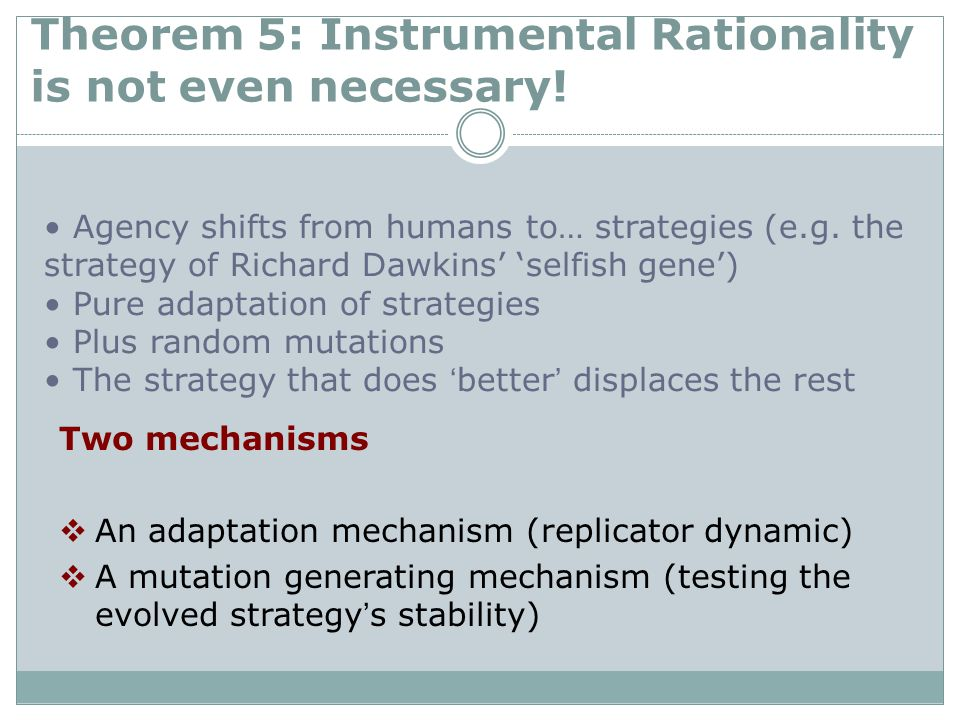 Theorem 5: Instrumental Rationality is not even necessary.