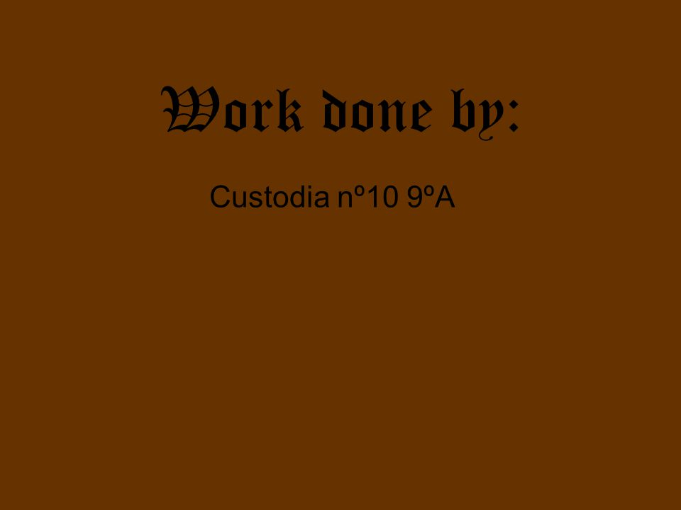 Work done by: Custodia nº10 9ºA