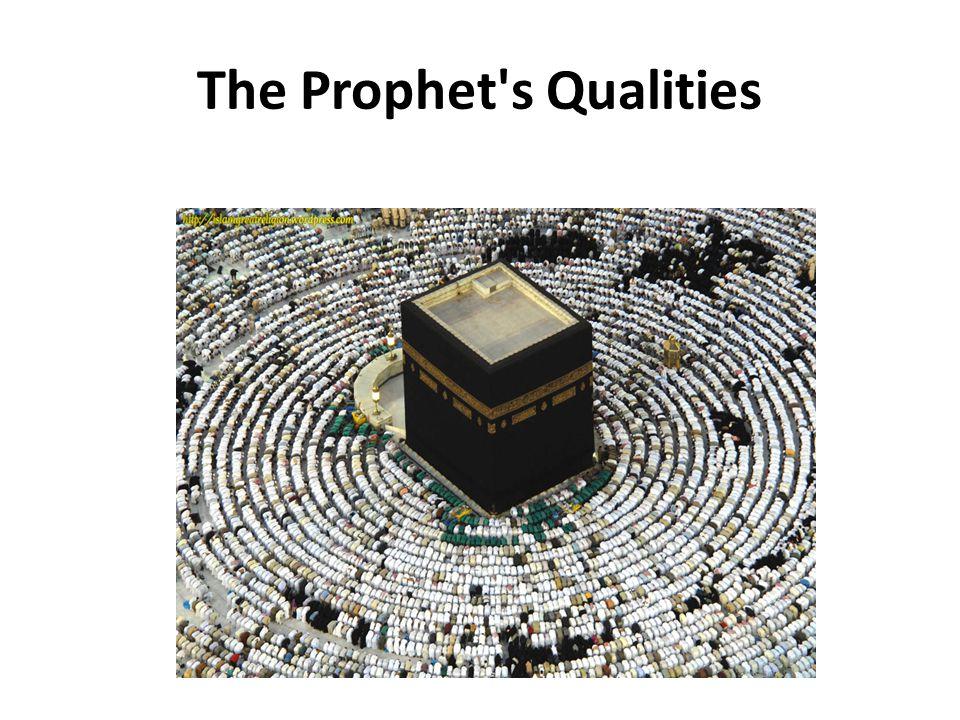 The Prophet s Qualities