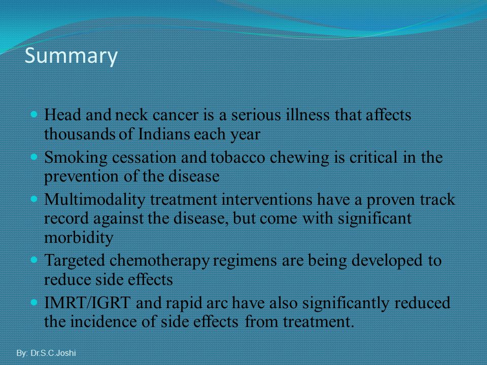 Head and neck cancer is a serious illness that affects thousands of Indians each year Smoking cessation and tobacco chewing is critical in the prevent
