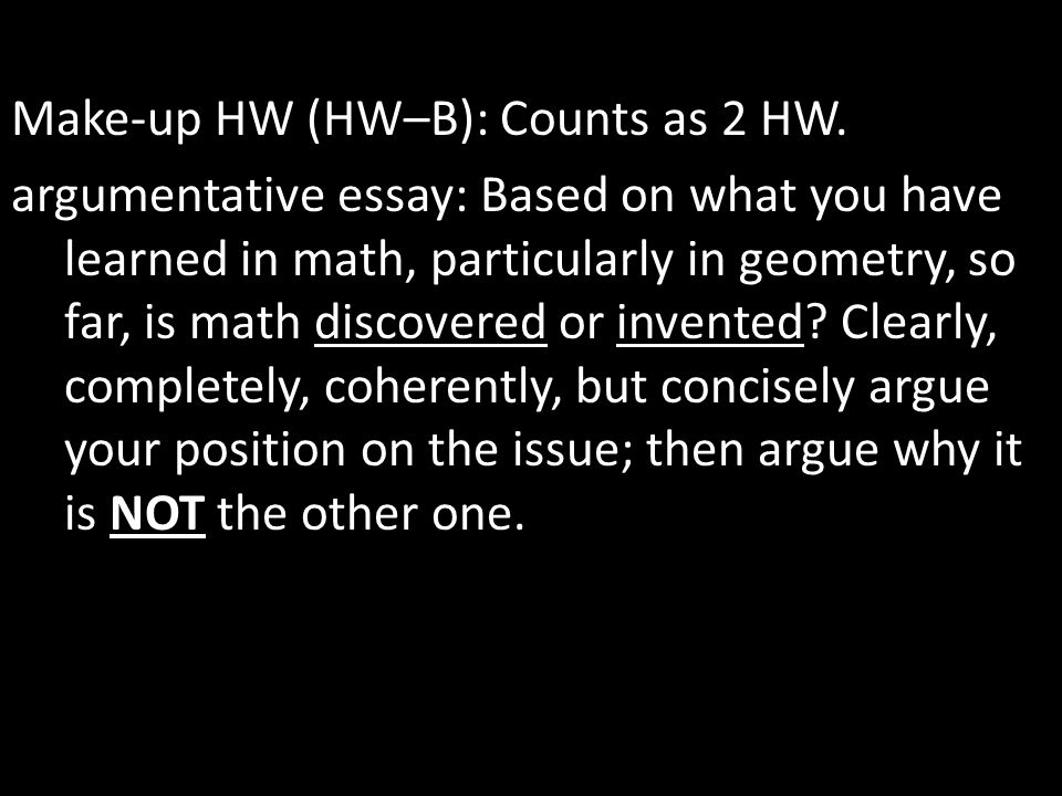 Make-up HW (HW–B): Counts as 2 HW.