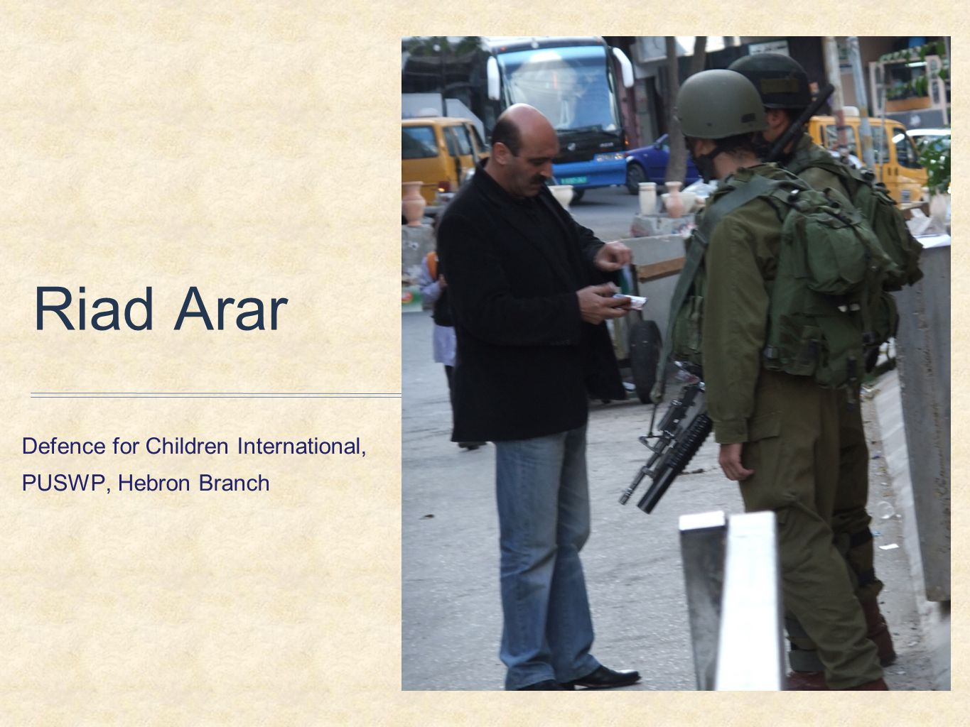 Riad Arar Defence for Children International, PUSWP, Hebron Branch