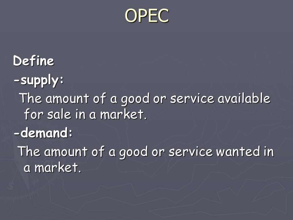 OPEC What is the primary function of OPEC? To control the supply and price of oil.