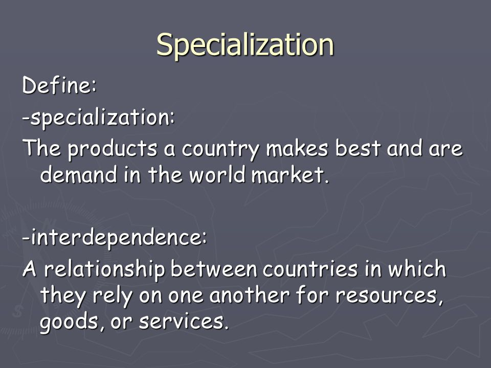 Explain how specialization, interdependence and economic development are related.?