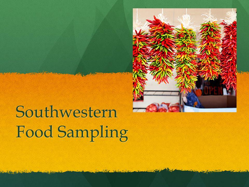 Southwestern Food Sampling