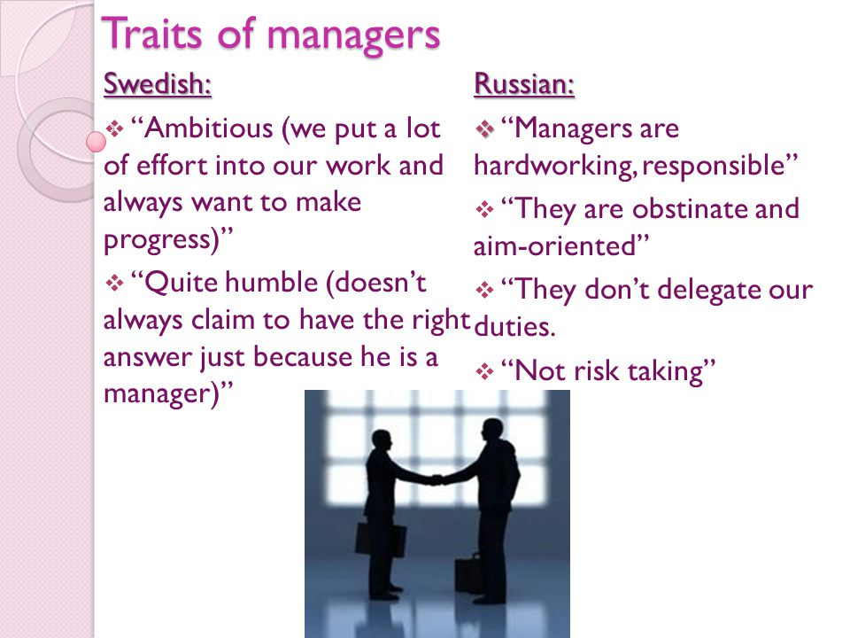 "Traits of managers Swedish:  ""Ambitious (we put a lot of effort into our work and always want to make progress)""  ""Quite humble (doesn't always clai"