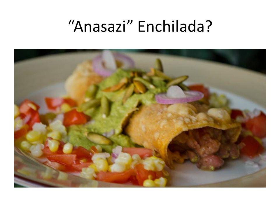 """Anasazi"" Enchilada?"