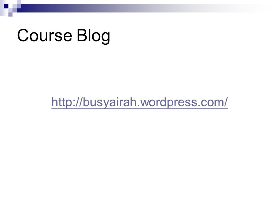 http://busyairah.wordpress.com/ Course Blog