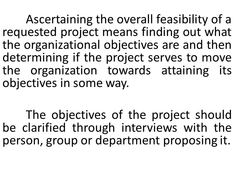 There are a few aspects to be considered while determining operational feasibility of a system :