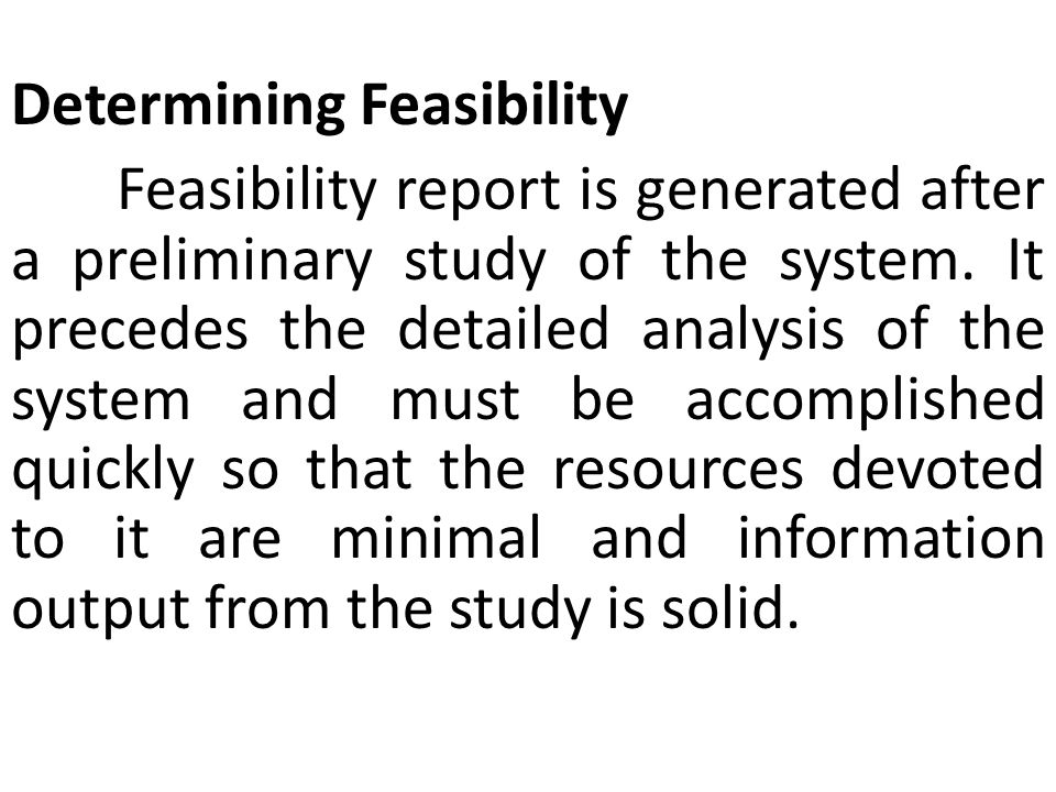 The process of feasibility assessment is effective in screening out projects that are inconsistent with the organization s objectives.