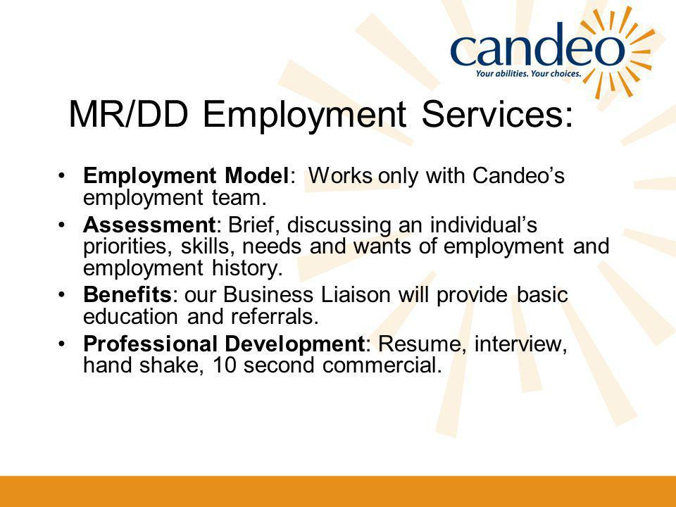 MR/DD Employment Services: Employment Model: Works only with Candeo's employment team.
