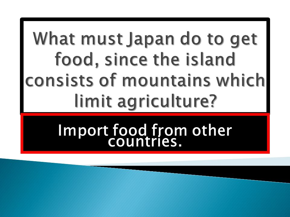 Import food from other countries.
