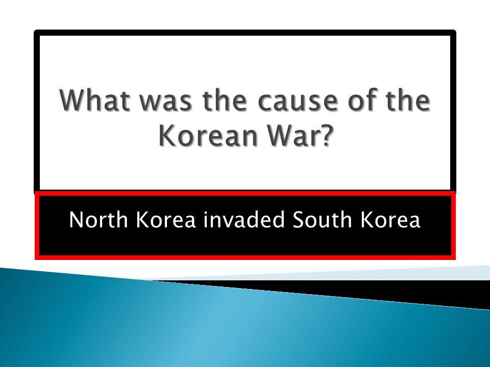 North Korea invaded South Korea