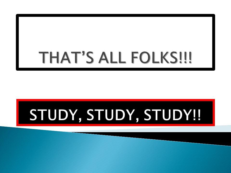 STUDY, STUDY, STUDY!!