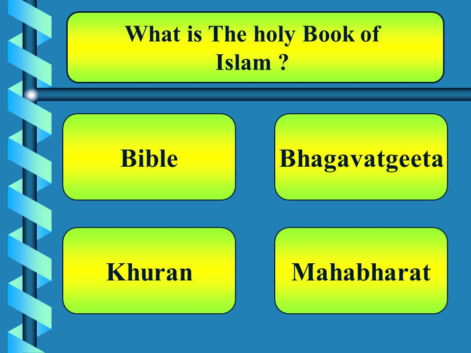 What is The holy Book of Islam Bible Mahabharat Bhagavatgeeta Khuran
