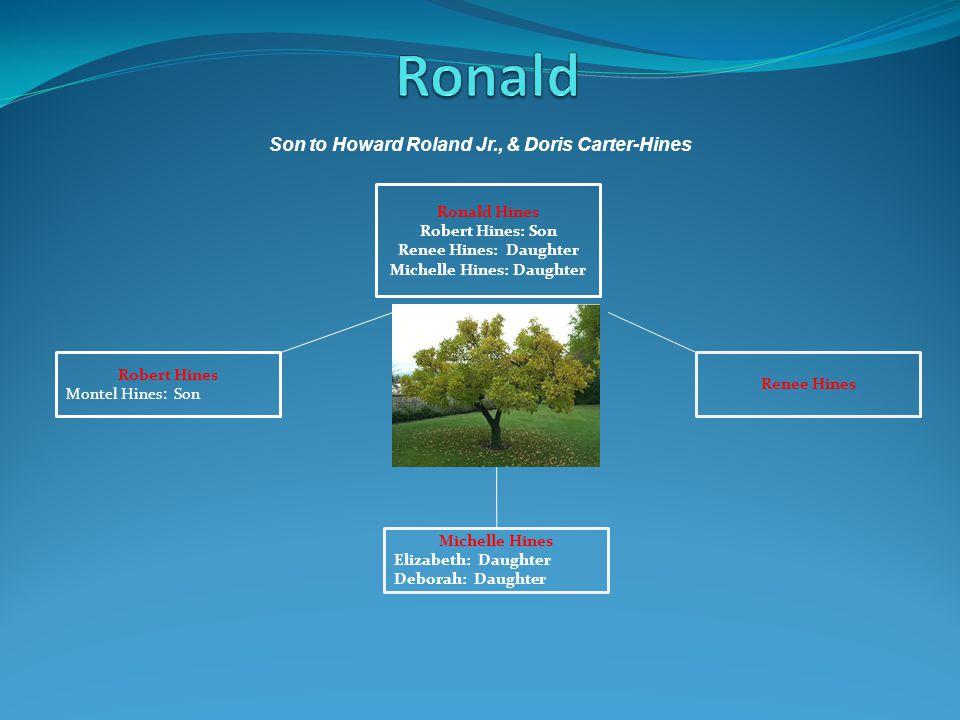Michelle Hines Elizabeth: Daughter Deborah: Daughter Robert Hines Montel Hines: Son Renee Hines Ronald Hines Robert Hines: Son Renee Hines: Daughter M