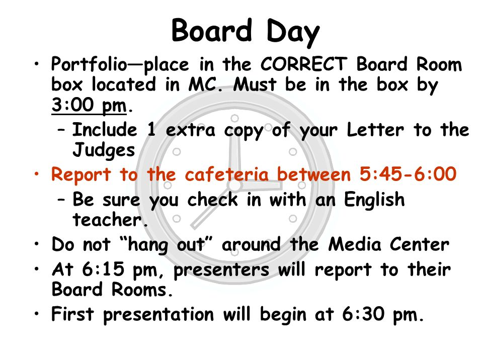 Board Day Portfolio—place in the CORRECT Board Room box located in MC.