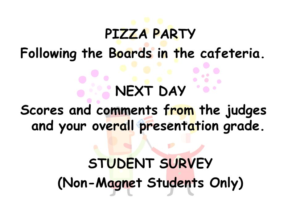PIZZA PARTY Following the Boards in the cafeteria.