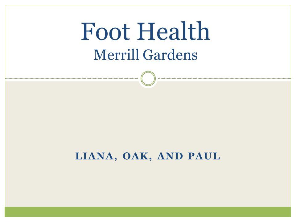 LIANA, OAK, AND PAUL Foot Health Merrill Gardens