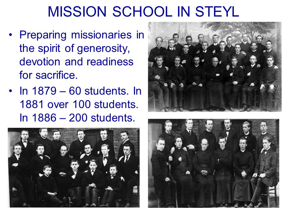 MISSION SCHOOL IN STEYL Preparing missionaries in the spirit of generosity, devotion and readiness for sacrifice.