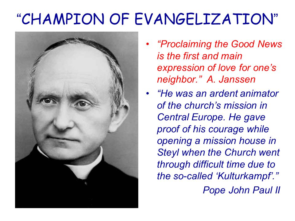 CHAMPION OF EVANGELIZATION Proclaiming the Good News is the first and main expression of love for one's neighbor. A.