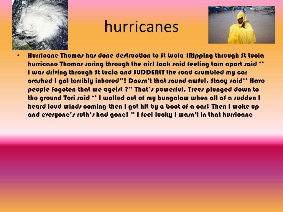 hurricanes Hurricane Thomas has done destruction to St Lucia !Ripping through St Lucia hurricane Thomas soring through the air.
