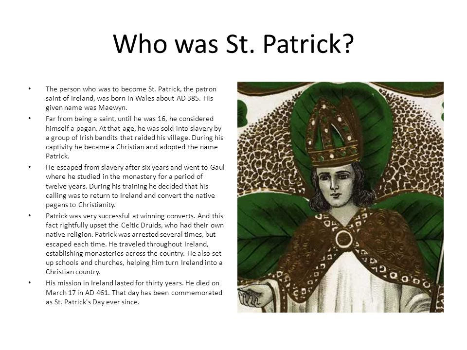 Who was St. Patrick. The person who was to become St.