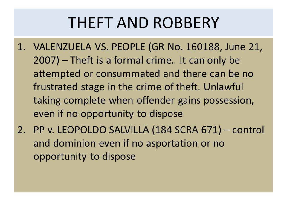 THEFT AND ROBBERY 1.VALENZUELA VS. PEOPLE (GR No.