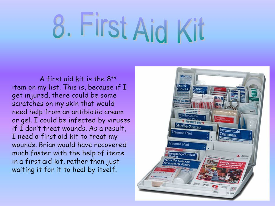 A first aid kit is the 8 th item on my list.