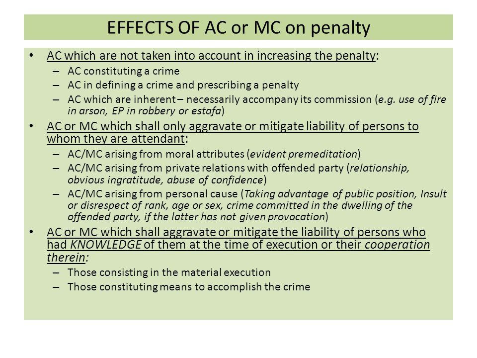 EFFECTS OF AC or MC on penalty AC which are not taken into account in increasing the penalty: – AC constituting a crime – AC in defining a crime and p