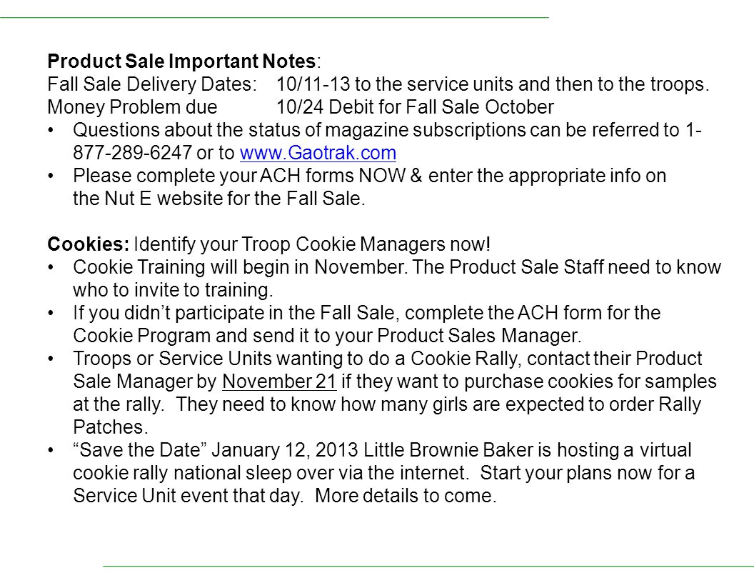 Product Sale Important Notes: Fall Sale Delivery Dates:10/11-13 to the service units and then to the troops.