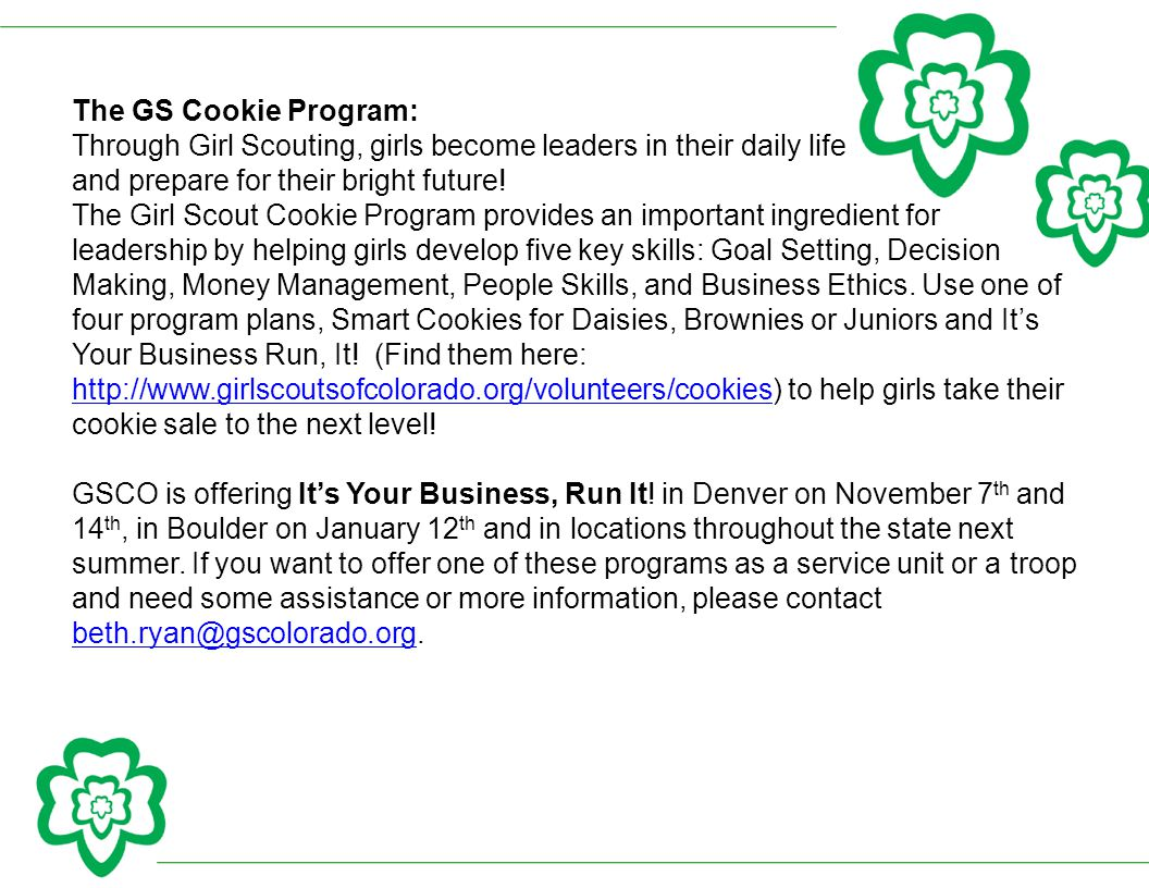 The GS Cookie Program: Through Girl Scouting, girls become leaders in their daily life and prepare for their bright future.
