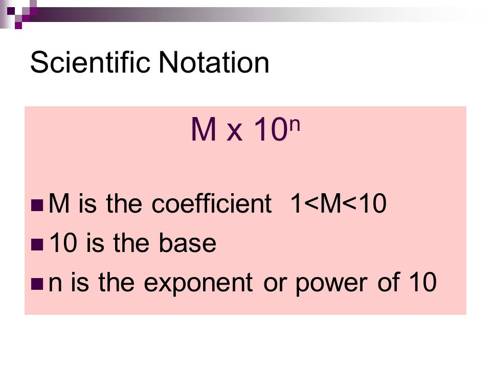Other Examples: 5.45E+6 5.45 x 10^6
