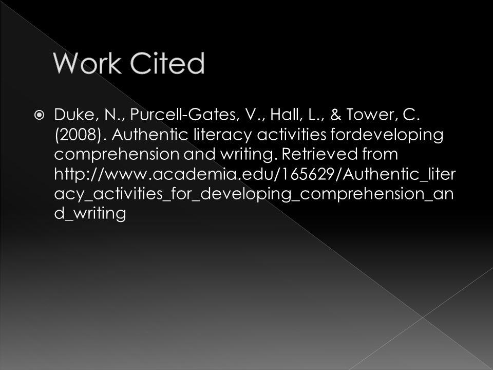  Duke, N., Purcell-Gates, V., Hall, L., & Tower, C.