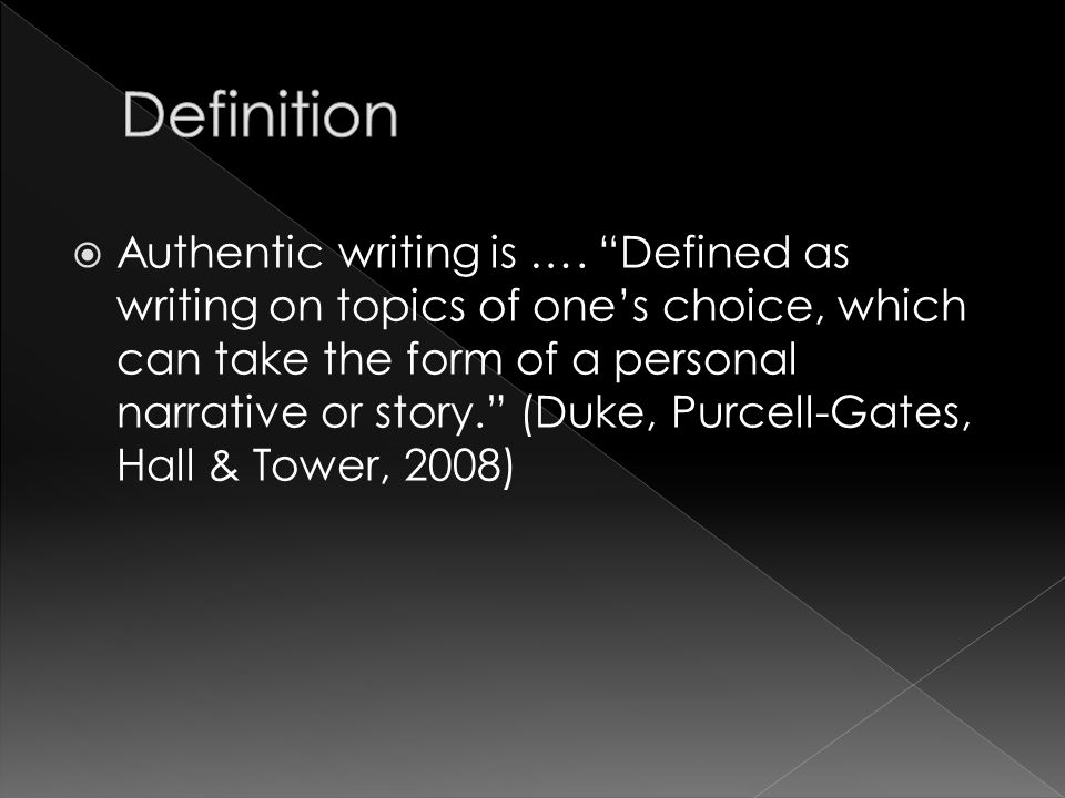  Authentic writing is ….