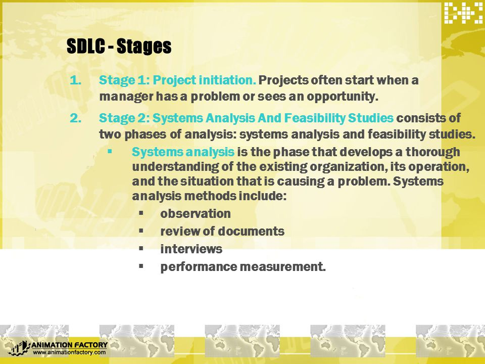 SDLC – Stages Continued  Feasibility studies calculate the probability of success of the proposed solution and include:  Technology.