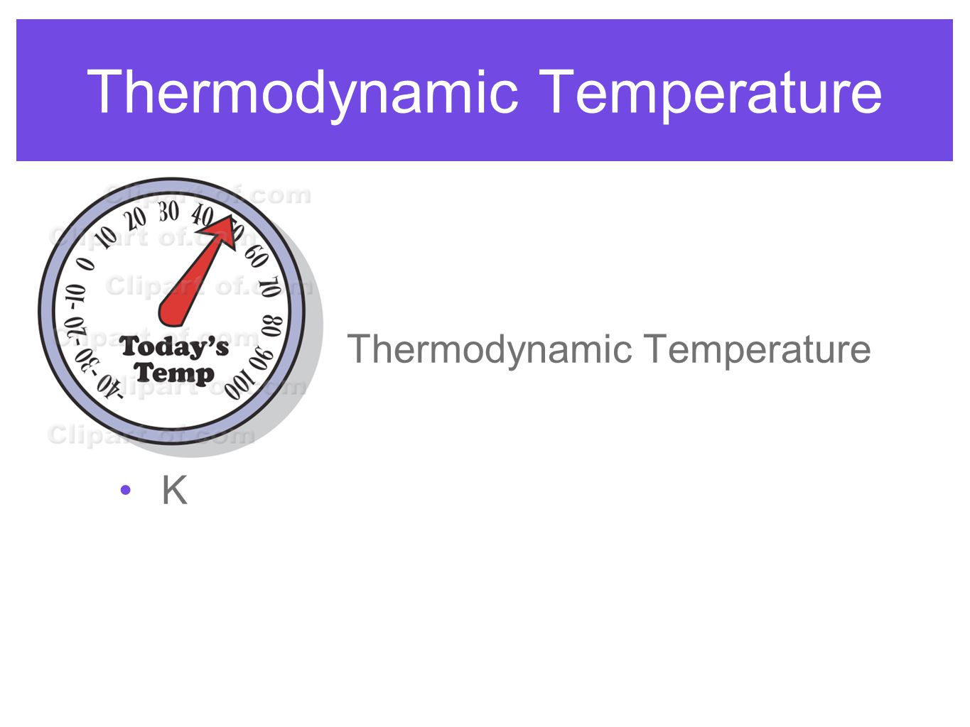 Thermodynamic Temperature Kelvin K