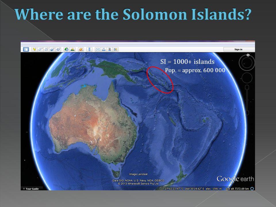 SI = 1000+ islands Pop. = approx. 600 000