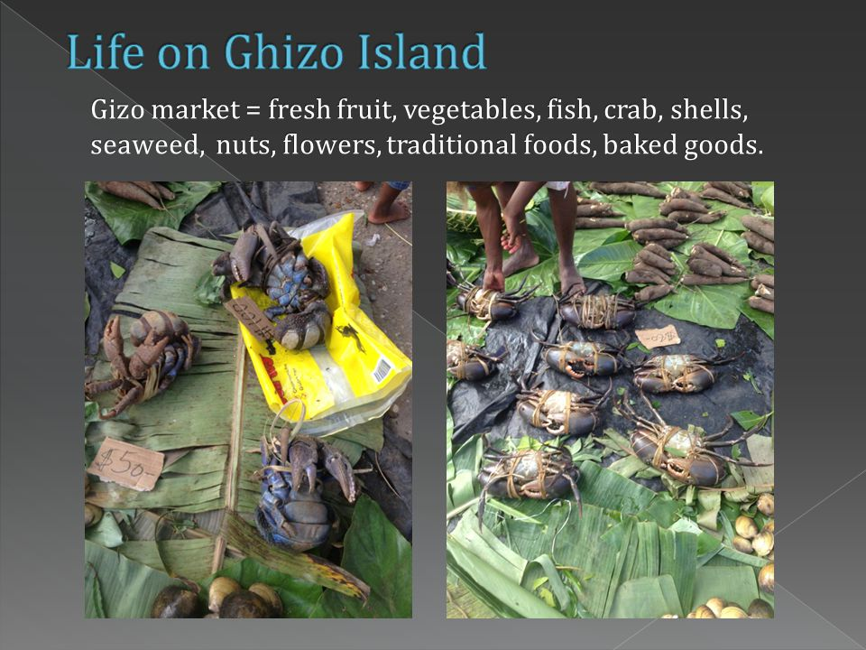 Gizo market = fresh fruit, vegetables, fish, crab, shells, seaweed, nuts, flowers, traditional foods, baked goods.