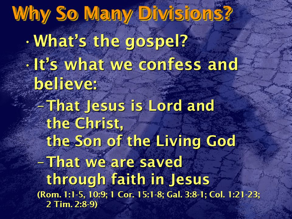 Why So Many Divisions. What's the gospel What's the gospel.