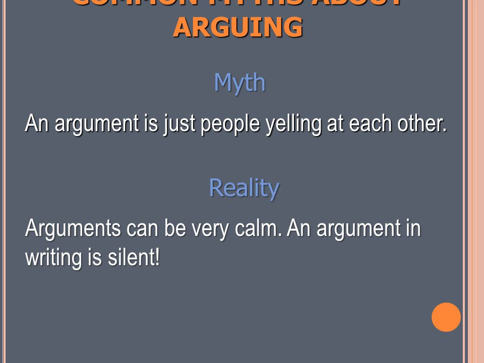 ARE YOU LABORING UNDER A Common myths about arguing MISCONCEPTION