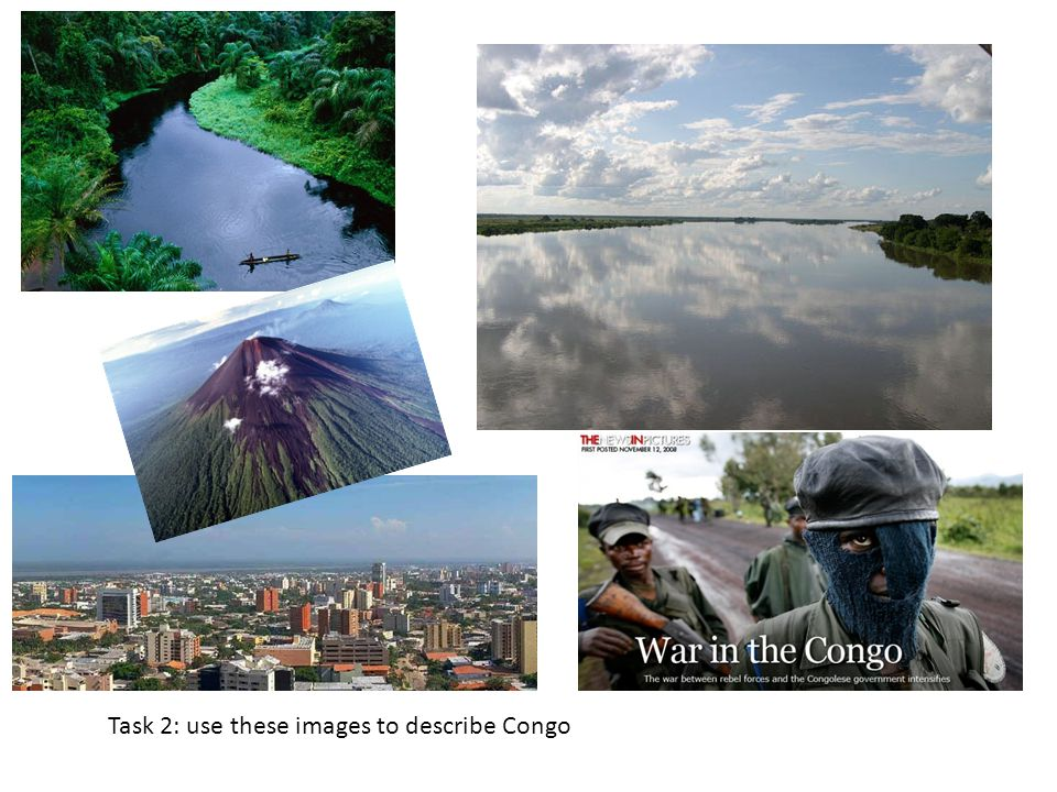 Task 2: use these images to describe Congo
