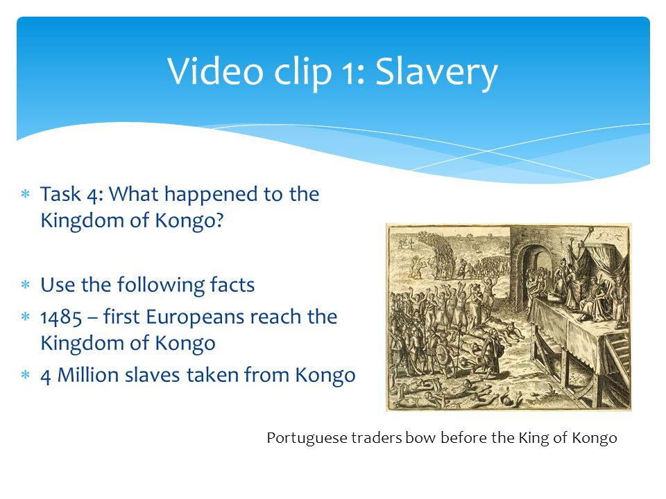  Task 4: What happened to the Kingdom of Kongo.