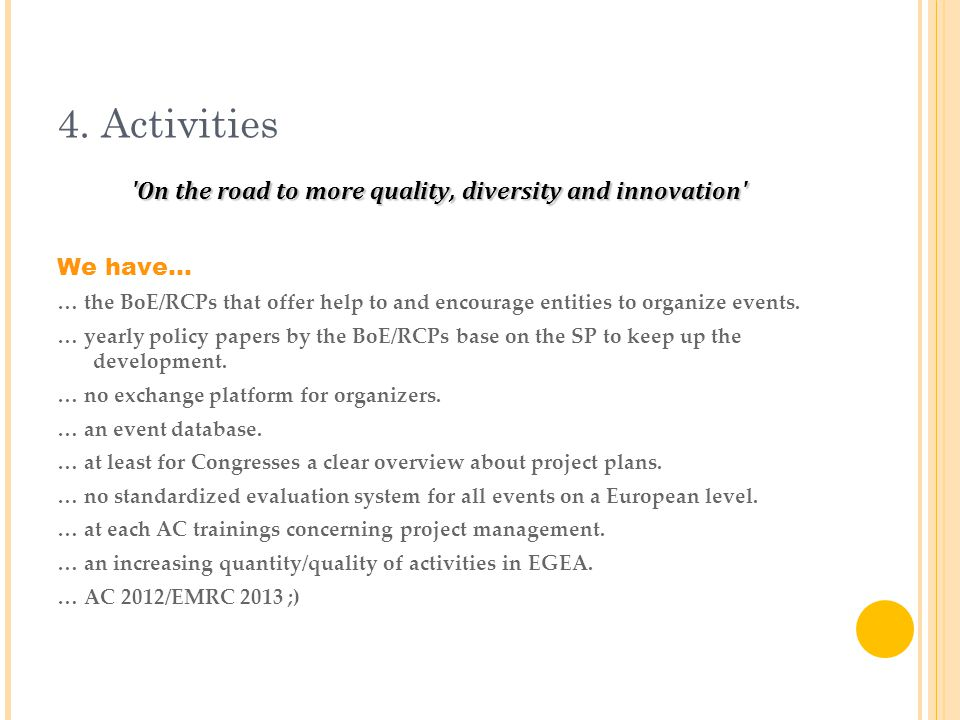 4. Activities On the road to more quality, diversity and innovation We have...