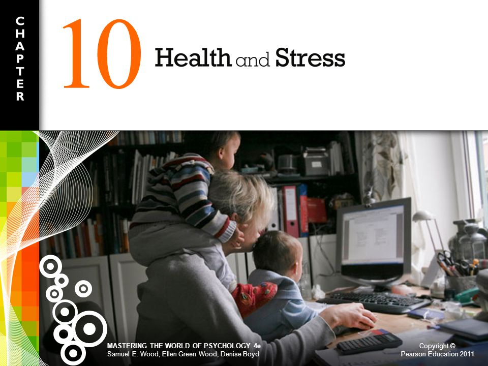 Copyright © Pearson Education 2011 Links to Learning Objectives SOURCES OF STRESS 10.1 How does the life events approach describe stress?How does the life events approach describe stress.