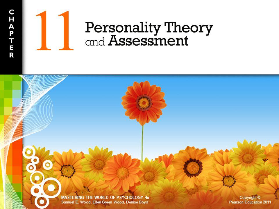 Copyright © Pearson Education 2011 MASTERING THE WORLD OF PSYCHOLOGY 4e Samuel E. Wood, Ellen Green Wood, Denise Boyd 11