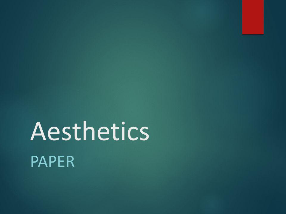 Aesthetics PAPER