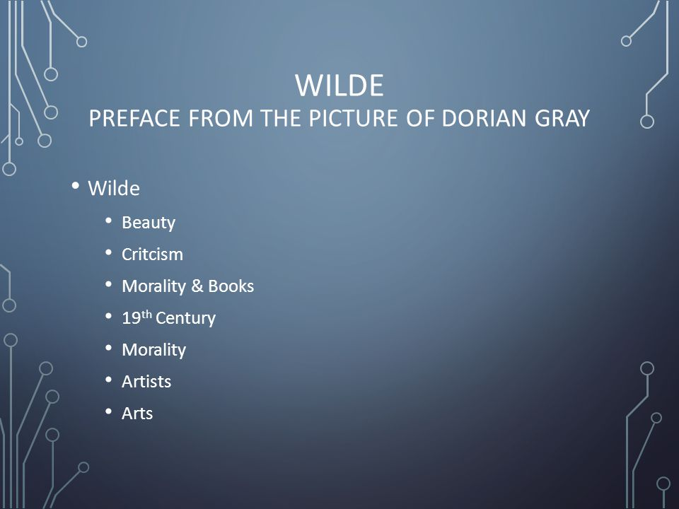 WILDE PREFACE FROM THE PICTURE OF DORIAN GRAY Wilde Beauty Critcism Morality & Books 19 th Century Morality Artists Arts