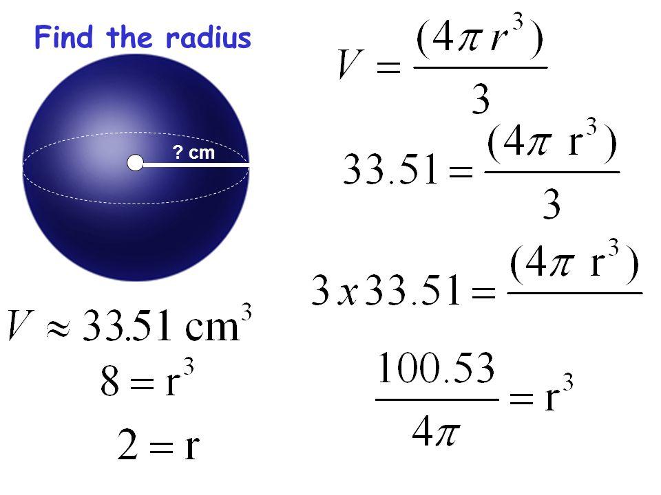 cm Find the radius